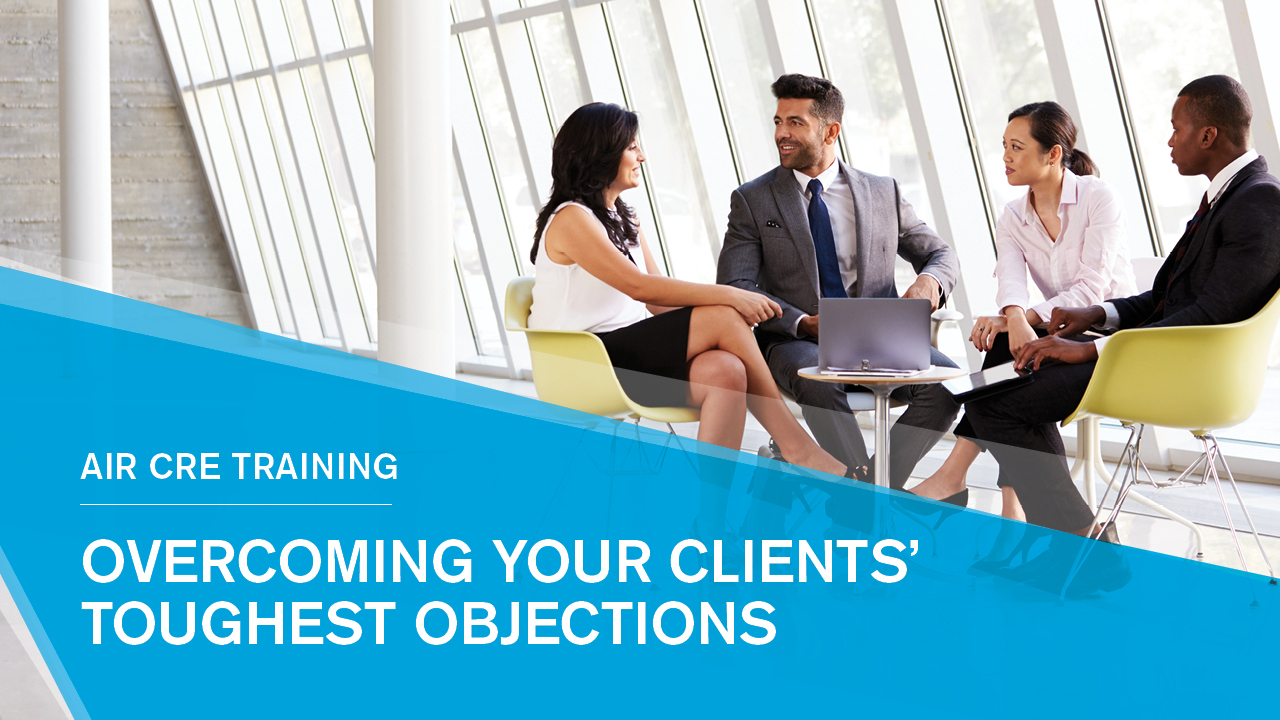 AIR CRE Training_Overcoming Client Objections